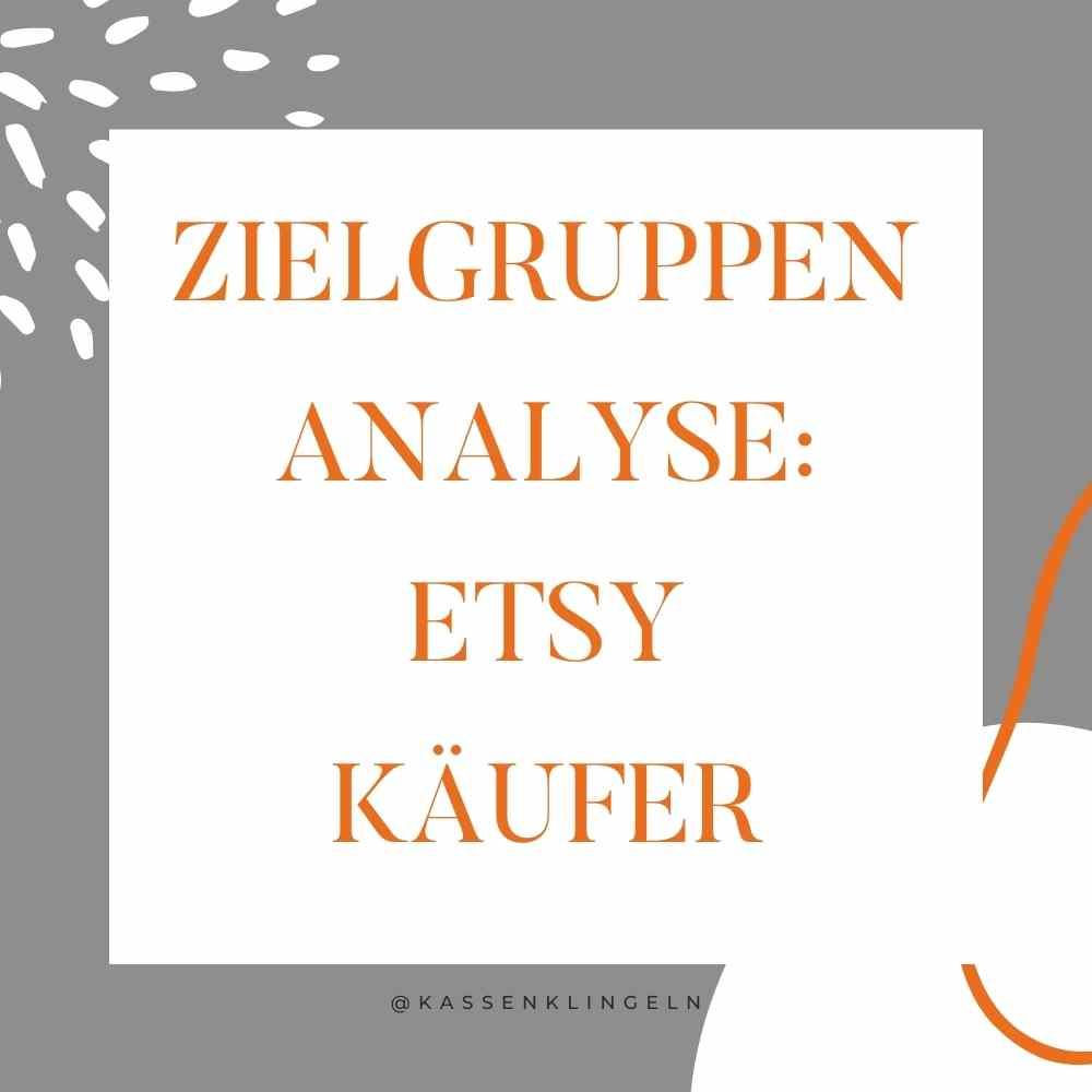 Zielgruppen Analyse der Etsy Käufer